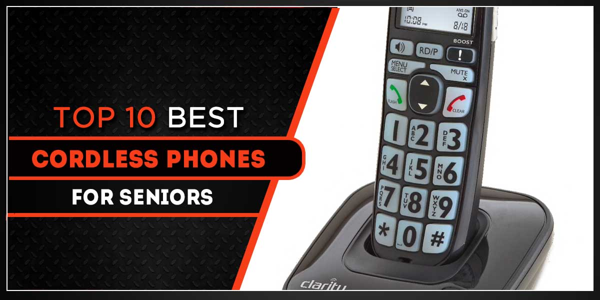 Top 10 Cordless Phones For Seniors (Loud and Easy to Read) - HereOn.Biz